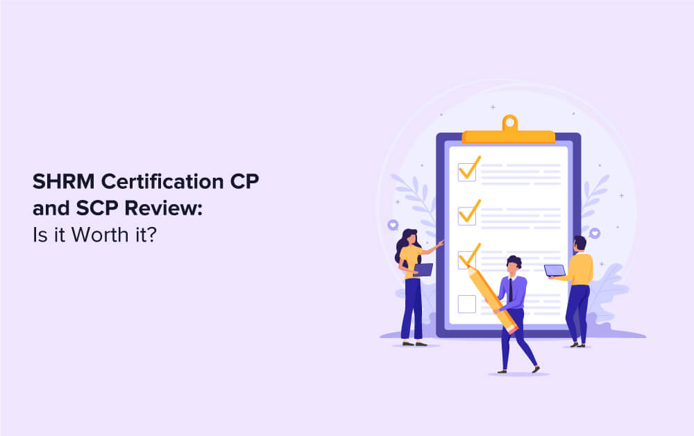 SHRM Certification CP and SCP Review: Is it Worth it?